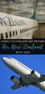 flying with air new zealand as a family everything you need to know before flying