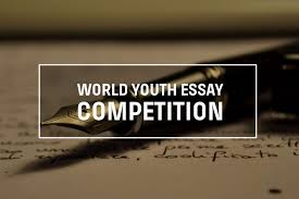 youth essay competition 2017 world youth essay competition 2017