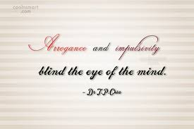 Arrogance Quotes Sayings About Arrogant People Images Pictures Beauteous Images About Blind Men Quotes