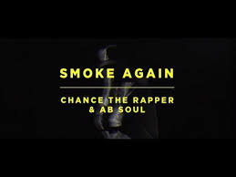Chance The Rapper Smoke Again Ft AbSoul Official Video Best Ab Soul Quotes