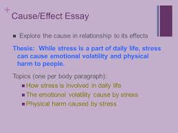 tuesday language arts cause and effect essay   cause effect essay explore the cause in relationship to its effects thesis while