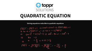 quadratic equation solving equations reducible to