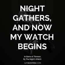 Watch Quotes Cool Night Gathers And So My Watch Begins GIF QUOTES