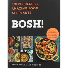 Bosh Simple Recipes Amazing Food All Plants By Henry Firth Ian Theasby Healthy Eating Books At The Works