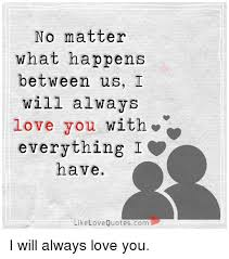I Will Always Love You Quotes For Him Interesting 48 Best Memes About I Will Always Love You I Will Quotes About