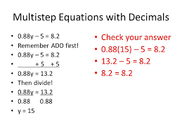 multistep equations with decimals 0 88y 5 8 2 remember add first