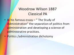 the evolution and practices of public administration woodrow wilson