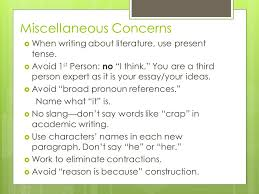 writing about literature how to write a strong essay guidelines  miscellaneous concerns  when writing about literature use present tense