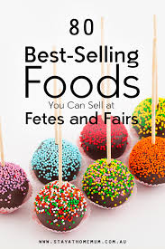 80 Best Selling Foods You Can Sell At Fetes And Fairs