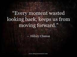 Moving Forward Quotes Don't Look Back 79