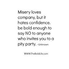 Misery Loves Company Quotes Interesting Misery Loves Company Quotes You Can Get Your Favourite Quotes As A