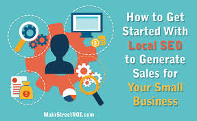 sales for small business how to get started with local seo main street roi