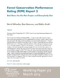 forest conservation performance rating fcpr report bad news forest conservation performance rating fcpr report 2 bad news for the pan tropics and everybody else working paper 317