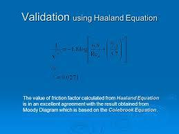 validation using haaland equation