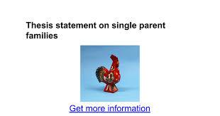 thesis statement on single parent families google docs