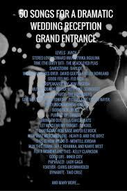 50 Songs For A Dramatic Wedding Reception Grand Entrance Wedding