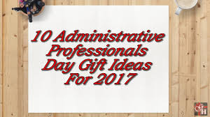 administrative professionals day 2017 gift ideas