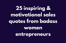 Motivational Sales Quotes Stunning 48 Inspiring Motivational Sales Quotes From Badass Women