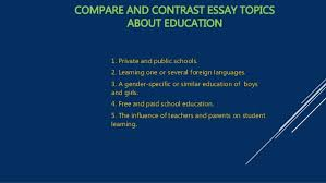 excellent ideas for creating comparison contrast essay topics notice that some topics ask only for comparison others only for contrast and others for both