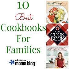 10 best cookbooks for families columbia sc moms
