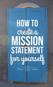 best ideas about creating a mission statement how to create a mission statement for yourself