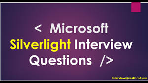microsoft silverlight interview questions microsoft silverlight interview questions