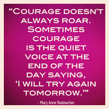 Courage Quotes Mesmerizing REM Runner's Top 48 Inspirational Quotes 48 Courage Doesn't Always
