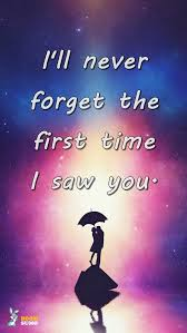 First Love Quotes Unique Best Love Quotes Never Forget The First Time I Saw You BoomSumo Quotes