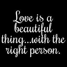 Love Is A Beautiful Thing Quotes Best Of AmoreLove Is A Beautiful Thing With The Right PersonL'amore E