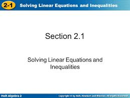 1 holt algebra 2 2 1 solving linear equations and inequalities section 2 1 solving linear equations and inequalities