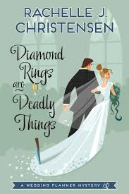 Diamond Rings Are Deadly Things A Wedding Planner Mystery