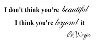 Quotes Saying You Are Beautiful Best Of I Don't Think You're Beautiful I Think You're Beyond It Vinyl Wall
