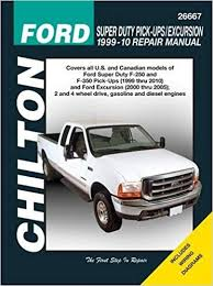 ford super duty pick ups excursion 1999 2010 chilton s total car ford super duty pick ups excursion 1999 2010 chilton s total car care repair manual 1st edition