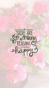iphone wallpaper quotes pinterest. Exellent Quotes There Are So Many Reasons To Be Happy Iphone 5 Wallpaper Quotes  Quotes On Pinterest Y