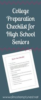 Things To Do After High School College Preparation Checklist For High School Seniors