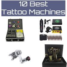 10 Best Tattoo Machines Reviewed Must Read