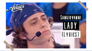 Lyrics) SANGIOVANNI - LADY / AMICI 2020 - YouTube