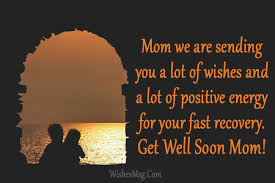 Get Well Quotes Fascinating Get Well Soon Messages For Mother WishesMsg