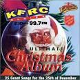 Ultimate Christmas Album: KFRC 610 AM 99.7 FM