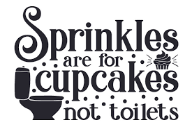   view 35 cupcake wrapper illustration, images and graphics from +50,000 possibilities. Sprinkles Are For Cupcakes Not Toilets Svg Cut File By Creative Fabrica Crafts Creative Fabrica