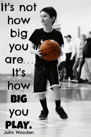 Its Not How Big You Are Its How Big You Play Sports Quote