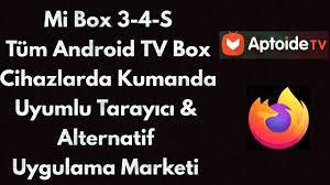 Mi Box 3 - 4 - S ve Tüm Android TV Kumanda Uyumlu Tarayıcı - WEB Browser -  Alternatif Mağaza - YouTube