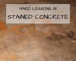hard lessons in stained concrete part one