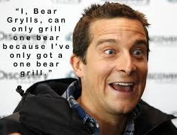 Bear Grylls Famous Quotes From his today's AMA when asked how many bears could a Bear 8