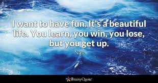 Fun Quotes Enchanting Have Fun Quotes BrainyQuote