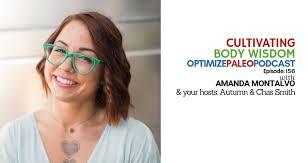 Paleovalley | EP156: Cultivating Body Wisdom with Amanda Montalvo