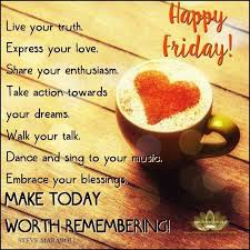 Good Morning Friday Quotes Beauteous Happy Friday Make Today Worth Remembering Favorite Places