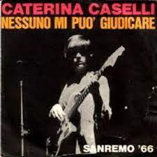 Nessuno mi può giudicare - Lyrics and Music by Caterina Caselli arranged by  clivemeyers