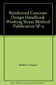 Working Stress Method Of Rcc Design Reinforced Concrete Design Handbook Working Stress Method