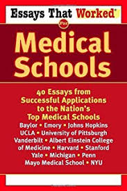 essays that will get you into medical school essays that will get  essays that worked for medical schools 40 essays from successful applications to the nation s top